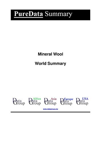 Mineral Wool World Summary: Market Values & Financials by Country (PureData World Summary Book 6334) (English Edition)