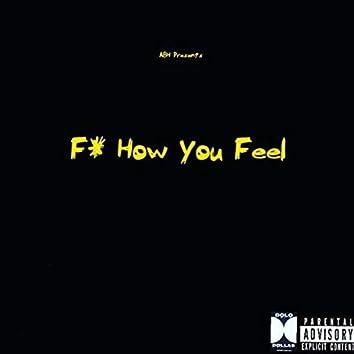 F* How You Feel