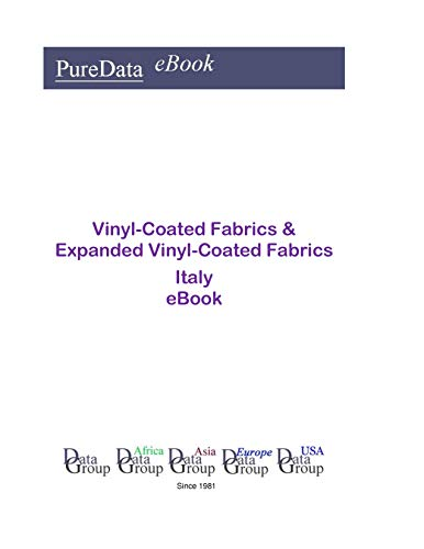 Vinyl-Coated Fabrics & Expanded Vinyl-Coated Fabrics in Italy: Market Sector Revenues (English Edition)