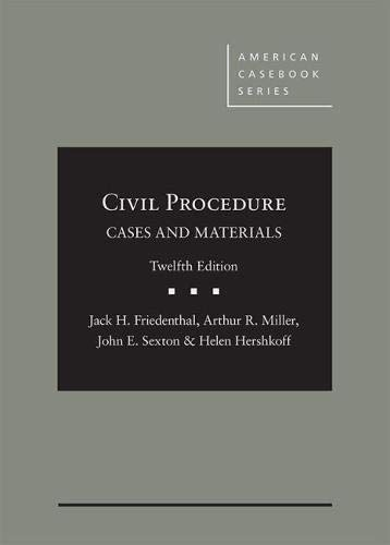 Compare Textbook Prices for Civil Procedure: Cases and Materials American Casebook Series 12 Edition ISBN 9781634605847 by Friedenthal, Jack,Miller, Arthur,Sexton, John,Hershkoff, Helen