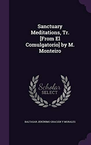 Sanctuary Meditations, Tr. [From El Comulgatorio] by M. Monteiro
