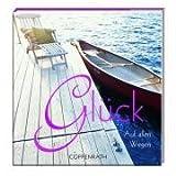 Glück: Auf allen Wegen (Geschenkbücher für Erwachsene) - Eva Wassmann