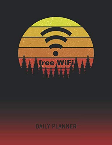 Daily Planner: Free Wifi | 2021 - 2022 | Plan Each Day for 1 Year...