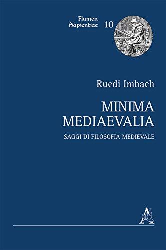 Minima mediaevalia. Saggi di filosofia medievale