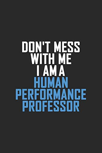 Don't Mess With Me I Am A Human Performance Professor: Retro Lined Notebook, Journal, Organizer, Diary, Composition Notebook, Gifts: Lined Notebook / ... 120 pages, 6*9, Soft Cover, Matte Finish