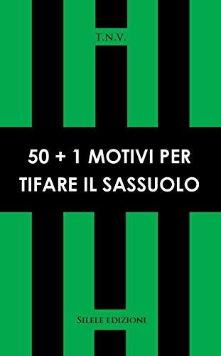 50+1 motivi per tifare Sassuolo
