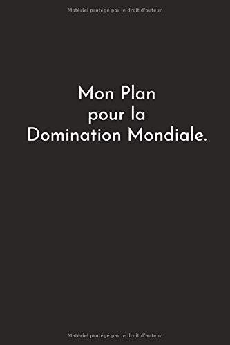 Mon plan pour la Domination Mondiale: Carnet ligné