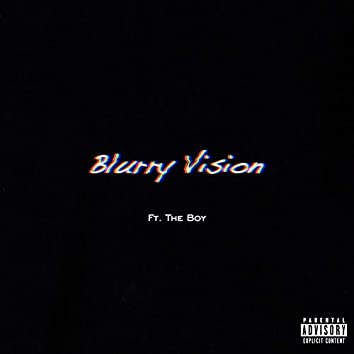 Blurry Vision (feat. The Boy)