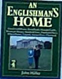 An Englishman's home: Goodwood House, Broadlands, Arundel Castle, Breamore House, Stratfield Saye, Penshurst Place, Wilton House, Uppark, Sutton Place, Chartwell