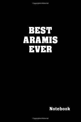BEST ARAMIS EVER: Personalized Name Notebook   Custemized 11