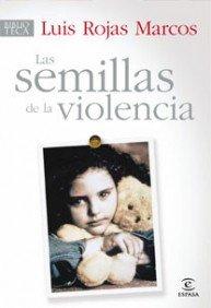 Las semillas de la violencia (ESPASA HOY)