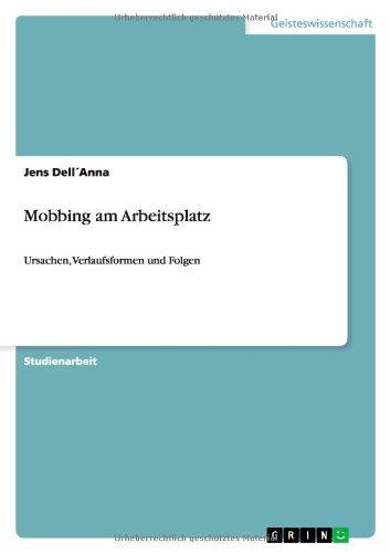 Mobbing am Arbeitsplatz: Ursachen, Verlaufsformen und Folgen