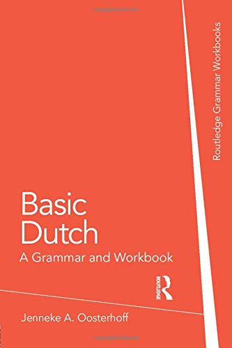 Compare Textbook Prices for Basic Dutch: A Grammar and Workbook Grammar Workbooks 1 Edition ISBN 9780415774437 by Jenneke Oosterhoff