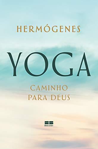 Yoga: caminho para Deus (Portuguese Edition)