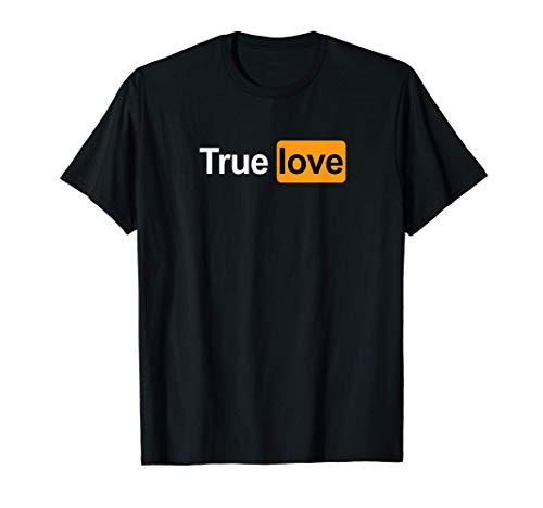 Amor verdadero Sexo Porno Adulto divertido Humor pervertido Camiseta