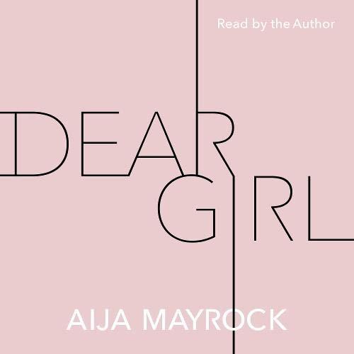 Dear Girl Audiobook By Aija Mayrock cover art