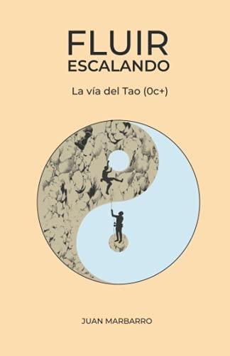 Fluir escalando: La vía del Tao (0c+): 2 (Sabiduría de la roca)