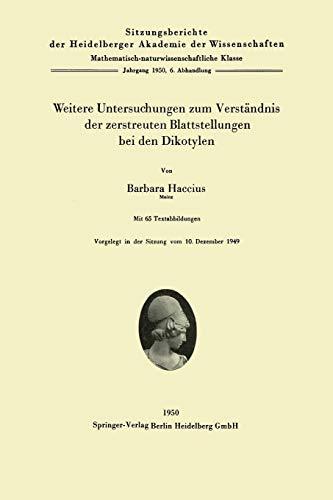 Weitere Untersuchungen zum Verständnis der zerstreuten Blattstellungen bei den Dikotylen (Sitzungsberichte der Heidelberger Akademie der Wissenschaften (1950 / 6), Band 6)