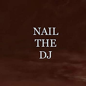 Nail the Dj