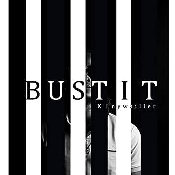 Bust It