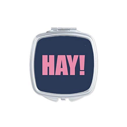 HAY Quote Zwart Moedigen Positieve Hello Vierkant Compact Make-up Spiegel Draagbare Leuke Hand Pocket Spiegels Gift