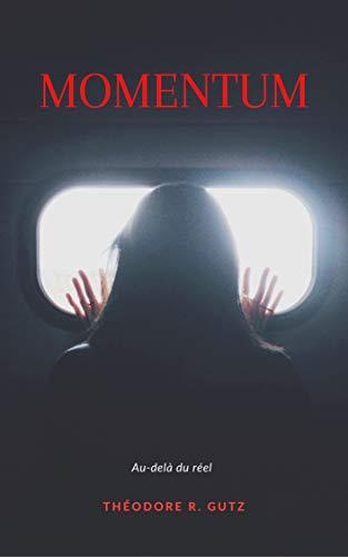 Couverture du livre MOMENTUM : Au-delà du réel