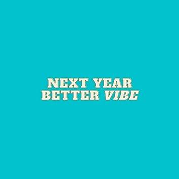 Next Year Better Vibe