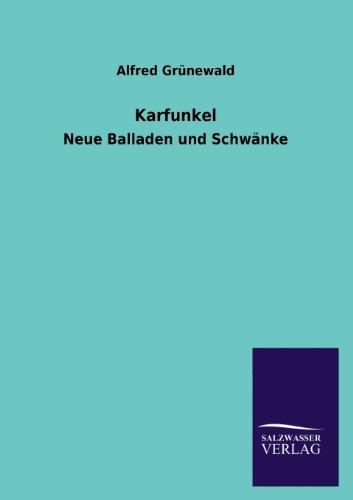 Karfunkel: Neue Balladen und Schwänke