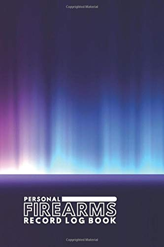Personal Firearms Record Log Book: Gun Inventory Acquisition Disposition Logbook, Firearms Record Book, All The Details Of Your Guns In One Place, ... 110 Pages. (Arms and Guns Logbook, Band 47)