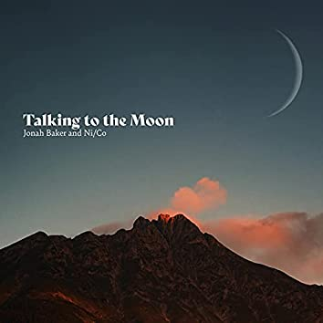 Talking to the Moon (feat. Ni/Co)