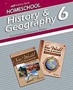History & Geography 6 CURRICULUM/LESSON PLANS (A Beka Book Home School)