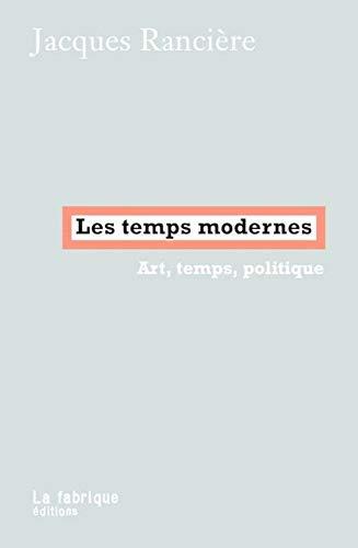 Les Temps modernes: Art, temps, politique