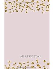 Mis Recetas: cuaderno recetas recetario de cocina I libro de recetas libro de recetas libro de recetas para llenar libro para escribir recetas