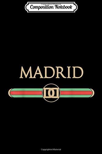 Composition Notebook: Madrid Fashion Souvenir Gift Spain Jou