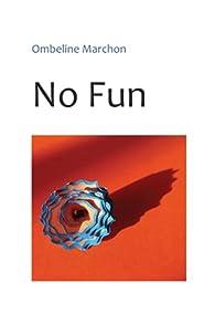 No Fun par Marchon