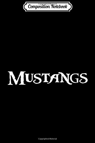 Composition Notebook: Go Mustangs Football Baseball Basketball Cheer Fan School  Journal/Notebook Blank Lined Ruled 6x9 100 Pages