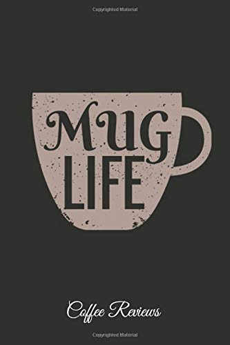 Mug Life Coffee Reviews: Lined Paper for Journal & Diary Composition