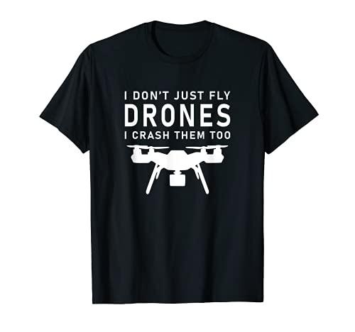 Yo no solo volar los drones yo también los crash - Racing Drone Camiseta