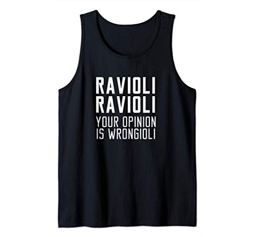 Ravioli Ravioli Votre opinion est un mauvais cadeau Débardeur