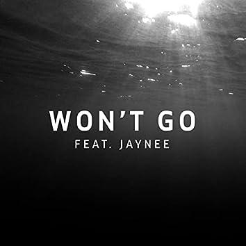 Won't Go (feat. Jaynee)