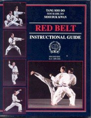 Tang Soo Do, Soo Bahk Do, Moo Duk Kwan: Red Belt Instructional Guide