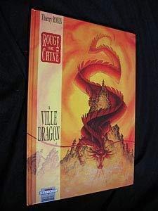 Rouge de Chine, Tome 1 : Ville Dragon