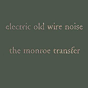 Electric Old Wire Noise