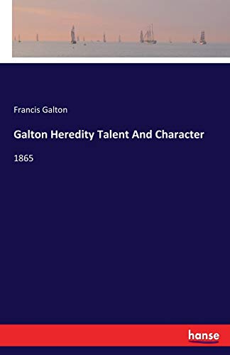 Galton Heredity Talent And Character: 1865