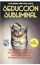 Seduccion subliminal/ Subliminal Seduction (Spanish Edition)