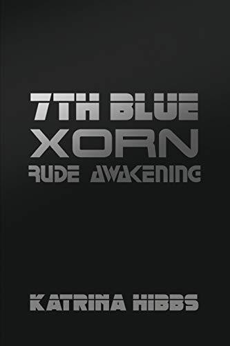 7th Blue: Xorn: Rude Awakening