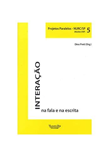 Interação na fala e na escrita: Projetos Paralelos - NURC/SP (Núcleo USP) Volume 5