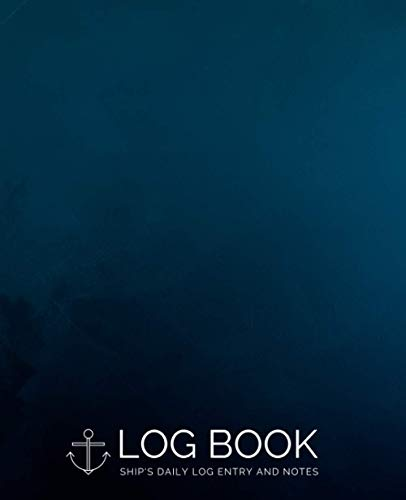 Log Book - Ship's Daily Log Entry And Notes (Blue Anchor): Captain's Boat Journal for Voyages and for Notes