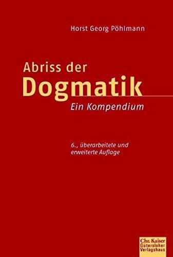 Abriss der  Dogmatik: Ein Kompendium