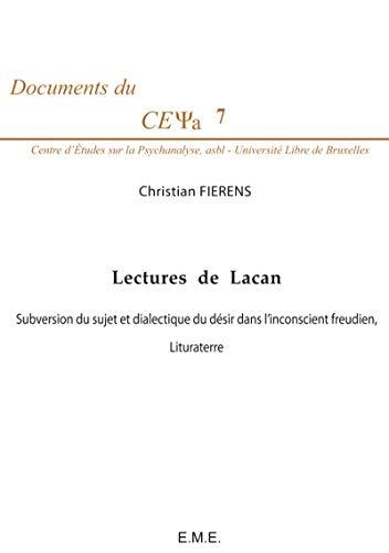 Lectures de Lacan: Subversion du sujet et dialectique du désir dans l'inconscient freudien, Lituraterre